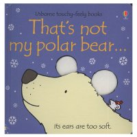 Usbourne Touchy Felly Books - That's Not My Polar Bear, It's Ears Are Too Soft